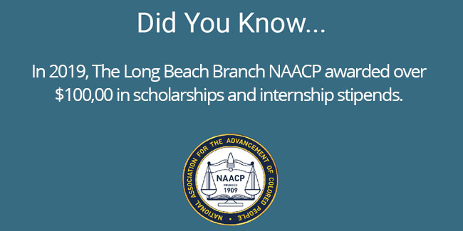 In 2019 the Long Beach Branch NAACP awarded over $100,000 in scholarships and internship stipends