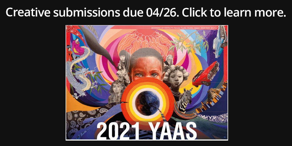 2021 YAAS Creative Submissions Due- Click to learn more