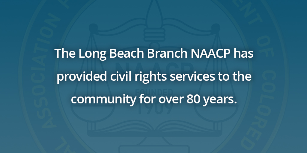 The Long Beach Branch NAACP has provided civil rights services for 80 years